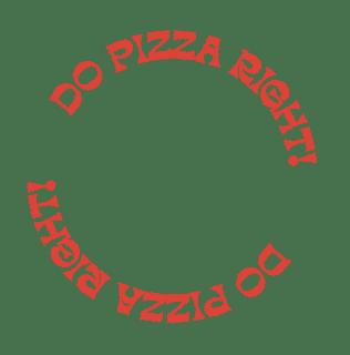 Do pizza right.